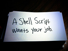 A shell script wants your job